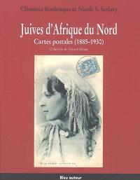 Juives d'Afrique du Nord : cartes postales (1885-1930) : collection Gérard Silvain