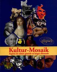 Kultur-Mosaik : repères de culture générale en langue allemande