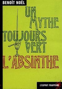 L'absinthe, un mythe toujours vert