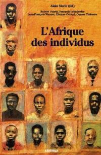 L'Afrique des individus : itinéraires citadins dans l'Afrique contemporaine (Abidjan, Bamako, Dakar, Niamey)