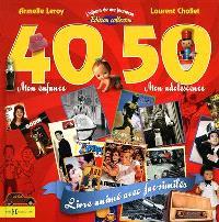 L'album de ma jeunesse, 40-50 : mon enfance, mon adolescence : édition collector