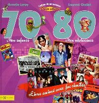 L'album de ma jeunesse, 70-80 : mon enfance, mon adolescence : édition collector
