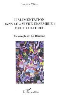 L'alimentation dans le vivre ensemble multiculturel : l'exemple de la Réunion
