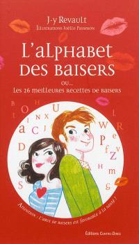 L'alphabet des baisers ou... Les 26 meilleures recettes de baisers