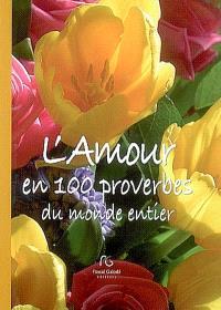 L'amour en 100 proverbes du monde entier