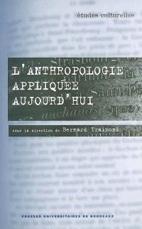 L'anthropologie appliquée aujourd'hui