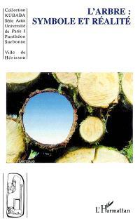 L'arbre : symbole et réalité : actes des premières Journées universitaires de Hérisson, les 21 et 22 juin 2002
