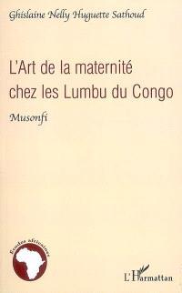 L'art de la maternité chez les Lumbu du Congo : Musonfi