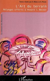 L'art du terrain : mélanges offerts à Howard S. Becker