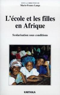L'école et les filles en Afrique : scolarisation sous conditions