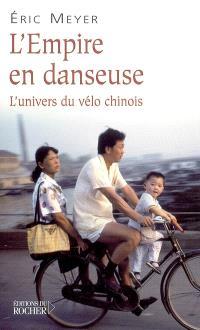 L'Empire en danseuse : l'univers du vélo chinois