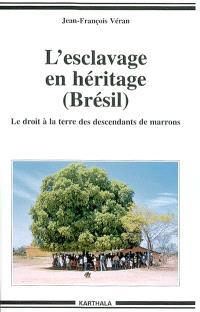 L'esclavage en héritage (Brésil) : le droit à la terre des descendants de marrons