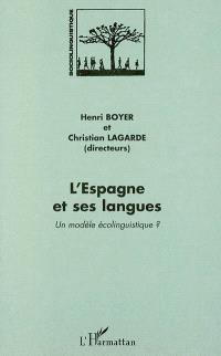 L'Espagne et ses langues : un modèle écolinguistique