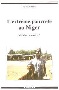 L'extrême pauvreté au Niger : mendier ou mourir ?