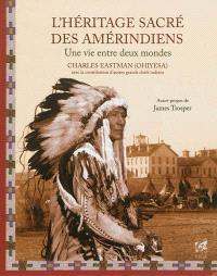 L'héritage sacré des Amérindiens : une vie entre deux mondes