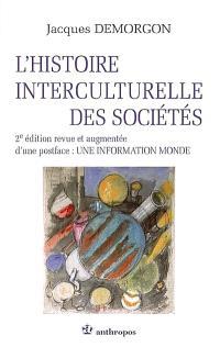 L'histoire interculturelle des sociétés : postface Une information monde