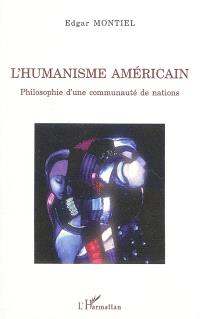 L'humanisme américain : philosophie d'une communauté de nations