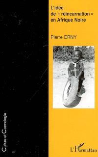 L'idée de réincarnation en Afrique noire