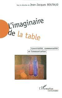 L'imaginaire de la table : convivialité, commensalité et communication