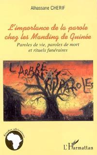L'importance de la parole chez les Manding de Guinée : paroles de vie, paroles de mort et rituels funéraires