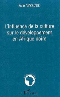 L'influence de la culture sur le développement en Afrique noire