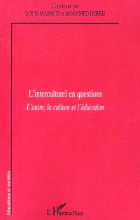L'interculturel en questions : l'autre, la culture et l'éducation