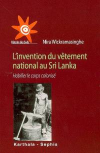 L'invention du vêtement national au Sri Lanka : habiller le corps colonisé