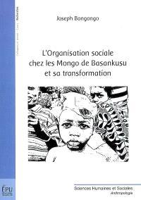 L'organisation sociale chez les Mongo de Basankusu et sa transformation