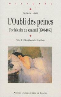 L'oubli des peines : une histoire du sommeil, 1700-1850