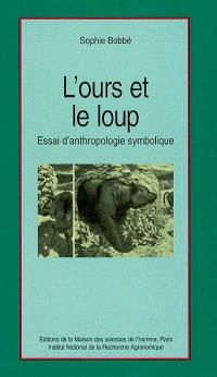 L'ours et le loup : essai d'anthropologie symbolique