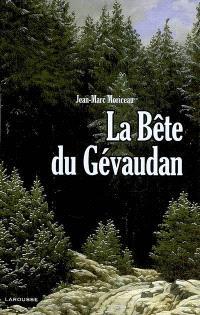 La bête du Gévaudan : 1764-1767