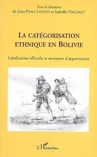 La catégorisation ethnique en Bolivie : labellisation officielle et sentiment d'appartenance
