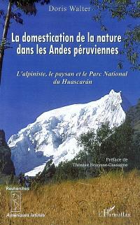 La domestication de la nature dans les Andes péruviennes : l'alpiniste, le paysan et le parc national du Huascaran