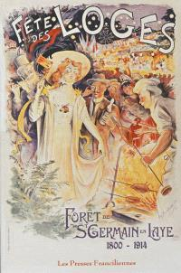 La fête des Loges à Saint-Germain-en-Laye : 1800-1914