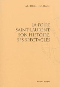 La foire Saint-Laurent, son histoire, ses spectacles