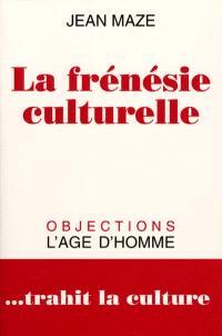 La frénésie culturelle