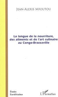 La langue de la nourriture, des aliments et de l'art culinaire au Congo-Brazzaville