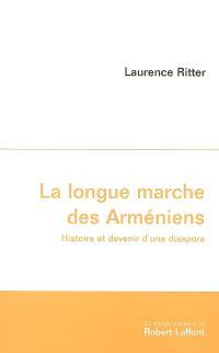 La longue marche des Arméniens : histoire et devenir d'une diaspora