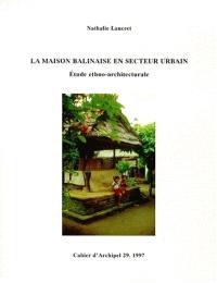 La maison balinaise en secteur urbain : étude ethno-architecturale