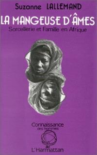 La Mangeuse d'âmes : sorcellerie et famille en Afrique noire