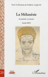 La Mélanésie : actualités et études. Volume 1, Année 2012