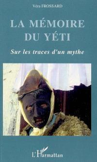 La mémoire du yéti : sur les traces d'un mythe