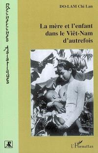 La mère et l'enfant dans le Viet-Nam d'autrefois