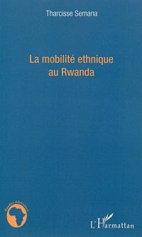 La mobilité ethnique au Rwanda