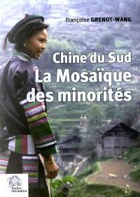 La mosaïque des minorités : Chine du Sud