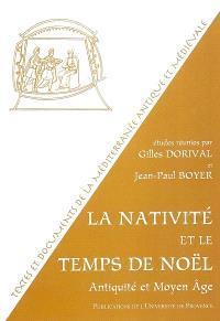La nativité et le temps de Noël : Antiquité et Moyen Age