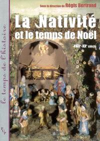 La nativité et le temps de Noël : XVIIe-XXe siècle