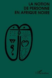 La Notion de personne en Afrique noire : actes