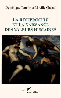 La réciprocité et la naissance des valeurs humaines