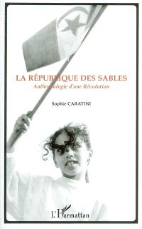 La république des sables : anthropologie d'une Révolution